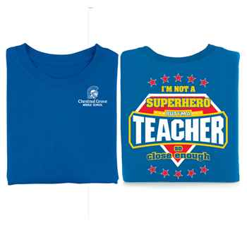 I'm Not A Superhero But I'm A Teacher So Close Enough 2-Sided T-Shirt - Personalization Available
