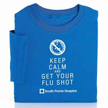 Keep Calm And Get Your Flu Shot Awareness T-Shirt - Personalization Available