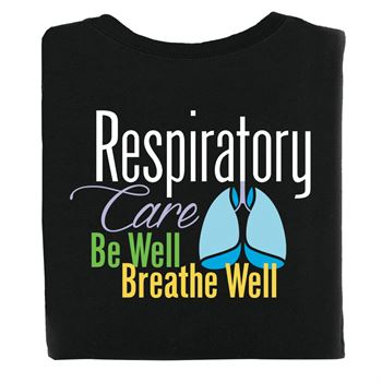 Respiratory Care: Be Well, Breathe Well 2-Sided T-Shirt - Personalization Available