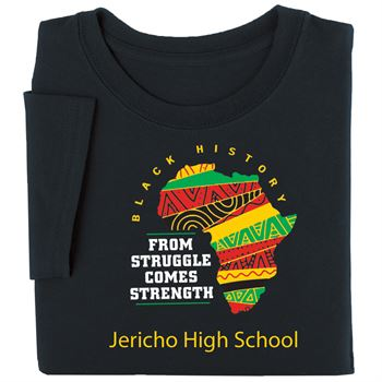 Black History: From Struggle Comes Strength Adult T-Shirt With Personalization