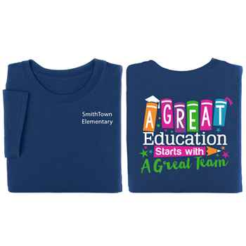 A Great Education Starts With A Great Team Two-Sided Short Sleeve T-Shirt - Personalization Available