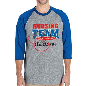 Nursing Team: We Don't Do Average, We Do Awesome Gildan® Heavy Cotton 3/4 Raglan Sleeve Baseball Jersey - Personalization Available