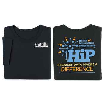 Health Information Professionals: Because Data Makes A Difference Positive 2-Sided T-Shirt - Personalization Available