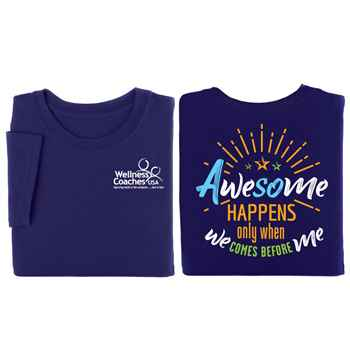 Awesome Happens Only When We Comes Before Me 2-Sided T-Shirt - Personalization Available
