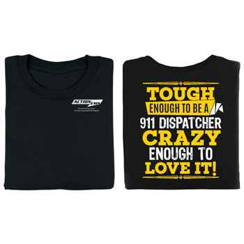 Tough Enough To Be A 911 Dispatcher Crazy Enough To Love It! Two-Sided T-Shirt - Personalized