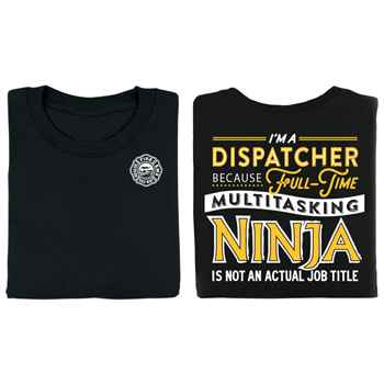 I'm A Dispatcher Because Full-Time Multitasking Ninja Is Not An Actual Job Title Two-Sided T-Shirt - Personalized