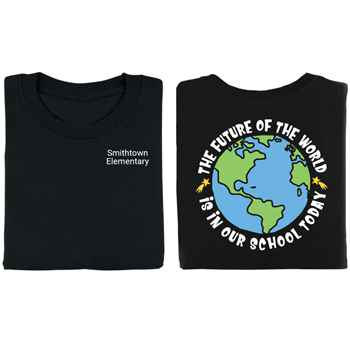 The Future Of The World Is In Our School Today Two-Sided T-Shirt - Personalization Available