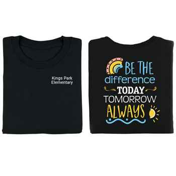 Be The Difference: Today, Tomorrow, Always Two-Sided T-Shirt - Personalization Available