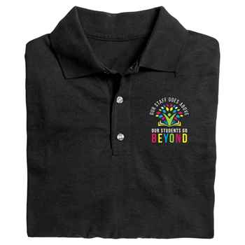 Our Staff Goes Above, Our Students Go Beyond Gildan® DryBlend Jersey Polo - Screenprinted Personalization Available
