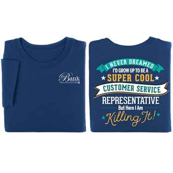 I Never Dreamed I'd Grow Up To Be A Super Cool Customer Service Representative, But Here I Am Killing It! Positive 2-Sided T-Shirt - Personalized