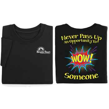 Never Pass Up An Opportunity To WOW! Someone Positive 2-Sided T-Shirt - Personalized