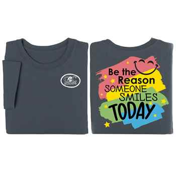 Be The Reason Someone Smiles Today   Two-Sided T-Shirt - Personalization Available