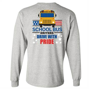 School Bus Drivers Drive With Pride Positive Long Sleeve T-Shirt - Personalized