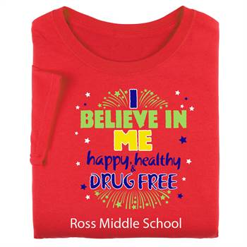 I Believe In Me Happy, Healthy & Drug Free Youth Positive T-Shirt - Personalized