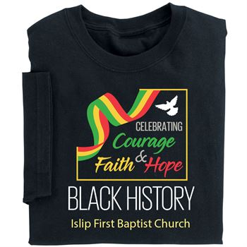 Black History: Celebrating Courage, Faith & Hope Adult T-Shirt With Personalization