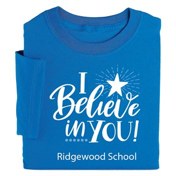 I Believe In You! Adult T-Shirt - Personalization Available