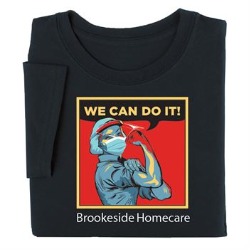 We Can Do It! T-Shirt - Personalization Available