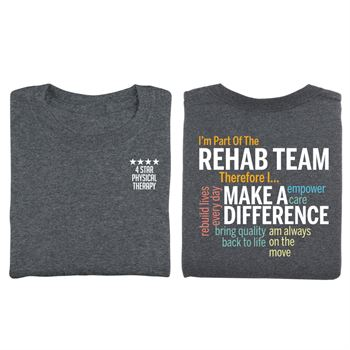 I'm Part Of The Rehab Team Therefore I... Two-Sided Short Sleeve T-Shirt - Personalized