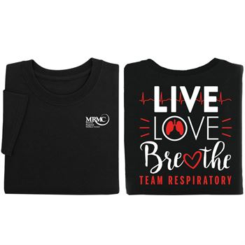 Live, Love, Breathe Team Respiratory Two-Sided Short Sleeve T-Shirt - Personalization Available