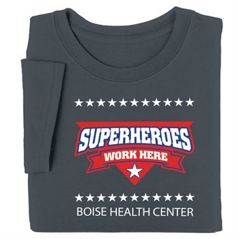 Superheroes Work Here Appreciation T-Shirt