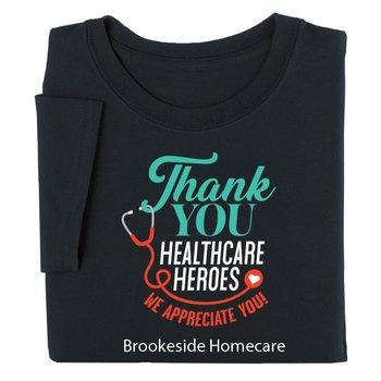 Thank You Healthcare Heroes We Appreciate You! Appreciation T-Shirt