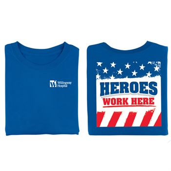 Heroes Work Here Positive 2-Sided T-Shirt - Personalization Available