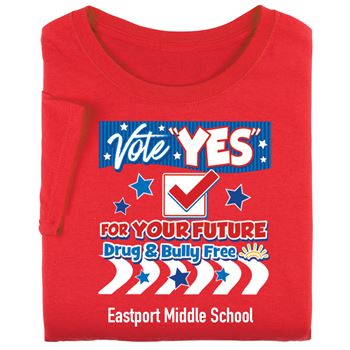 Vote Yes For Your Future Drug & Bully Free Youth T-Shirt - Personalization Available