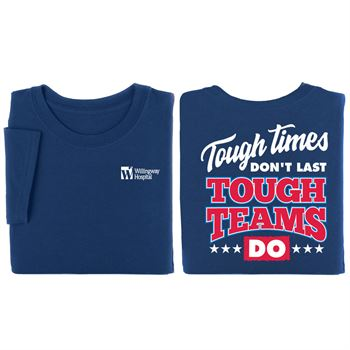 Tough Times Don't Last, Tough Teams Do Personalized Positive 2-Sided T-Shirts