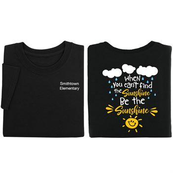 When You Can't Find The Sunshine Be The Sunshine�2-Sided Short Sleeve T-Shirt - Personalization Available