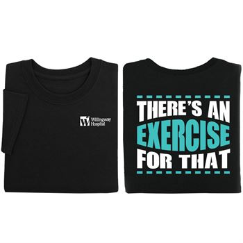 There's An Exercise For That 2-Sided T-Shirt - Personalization Available