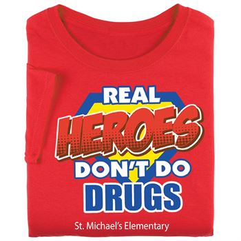 Real Heroes Don't Do Drugs Adult Unisex T-Shirt - Silkscreened Personalization Available