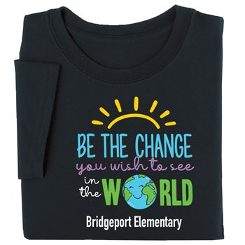 Be The Change You Wish To See In The World Youth T-Shirt - Silkscreened Personalization Available