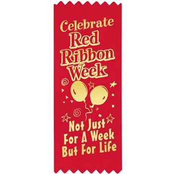Celebrate Red Ribbon Week Not Just For A Week But For Life Red Satin Gold Foil-Stamped Ribbons - Pack of 100