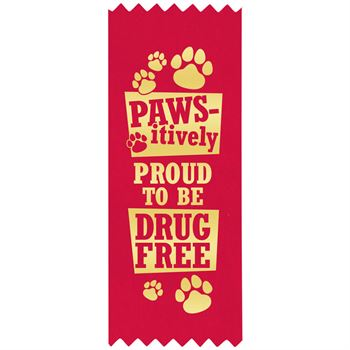 Pawsitively Proud To Be Drug Free - Satin Gold Foil-Stamped Red Ribbons