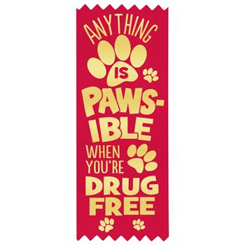 Anything Is Paws-ible When You're Drug Free Red Satin Gold Foil-Stamped Ribbon - Pack of 100