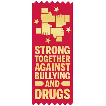 Strong Together Against Bullying And Drugs Red Satin Gold Foil-Stamped Ribbon