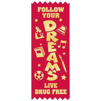 Follow Your Dreams, Live Drug Free Red Satin Gold Foil-Stamped Ribbon