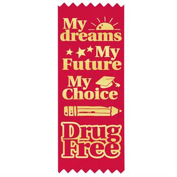 My Dreams, My Future, My Choice Drug Free Red Satin Gold Foil-Stamped Ribbons - Pack of 100