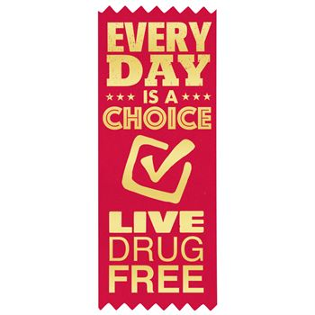 Every Day Is A Choice: Live Drug Free Red Satin Gold Foil-Stamped Ribbon - Pack of 100