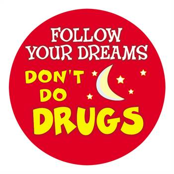 Follow Your Dreams Don't Do Drugs Theme Day Stickers - Roll of 200