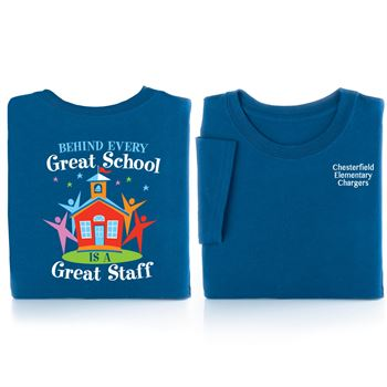 Behind Every Great School Is A Great Staff 2-Sided T-Shirt - Personalization Available