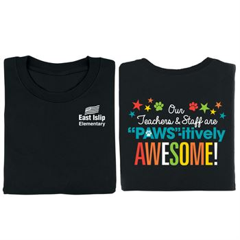 Our Teachers & Staff Are PAWS-itively Awesome! 2-Sided Short Sleeve T-Shirt - Personalization Available