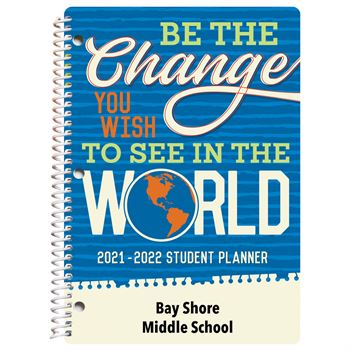 Be The Change You Wish To See In The World Middle School Student Planner - Personalization Available