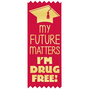 My Future Matters I'm Drug Free! Self-Stick Red Satin Gold Foil-Stamped Ribbon