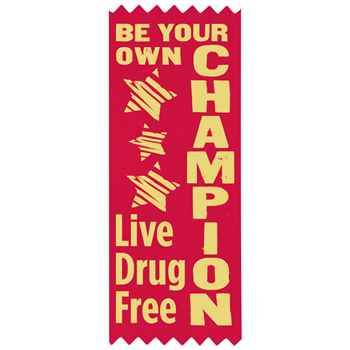 Be Your Own Champion Live Drug Free Self-Stick Red Satin Gold Foil-Stamped Ribbons - Pack of 100