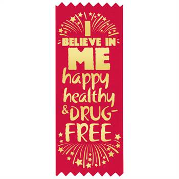 I Believe In Me: Happy, Healthy, And Drug Free Self-Stick Red Satin Gold Foil-Stamped Ribbon - Pack of 100