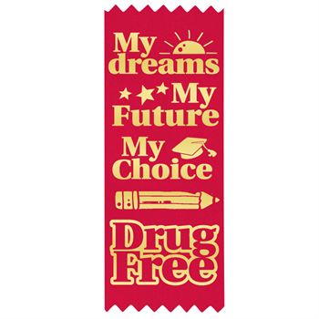 My Dreams, My Future, My Choice Drug Free Self-Stick Red Satin Gold Foil-Stamped Ribbons - Pack of 100