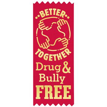 Better Together: Drug & Bully Free Self-Stick Red Satin Gold-Foil Stamped Ribbon - Pack of 100