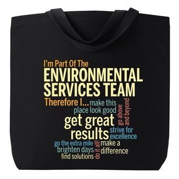 I'm Part Of The Environmental Services Team Therefore I... Harrison Cotton Tote Bag