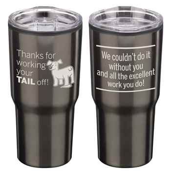 Thanks For Working Your TAIL Off! Timber Insulated Stainless Steel Travel Tumbler 20-oz.